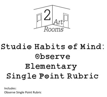 Studio Habits of Mind: Observe Single Point Rubric