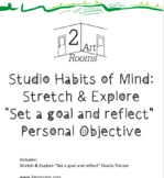Studio Habits of Mind: Stretch & Explore Personal Objectiv