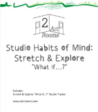 "Studio Habits of Mind: Stretch & Explore ""What if..."" Stud"