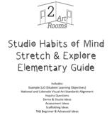Studio Habits of Mind: Stretch & Explore k-5 Guide