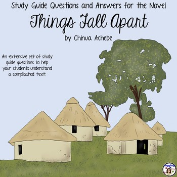 Study Guide Questions and Answers for Things Fall Apart by Chinua Achebe