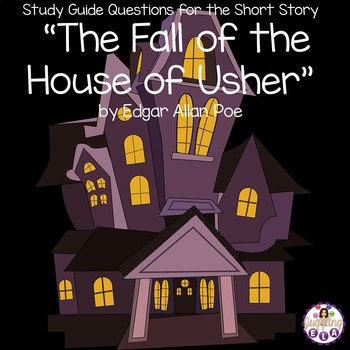 "Study Guide Questions for ""The Fall of the House of Usher"" by Edgar Allan Poe"