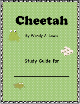 Study Guide for Cheetah by Wendy A. Lewis
