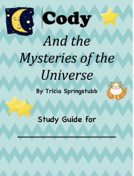 Study Guide for Cody and the Mysteries of the Universe