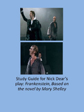Study Guide for Nick Dear's play: Frankenstein
