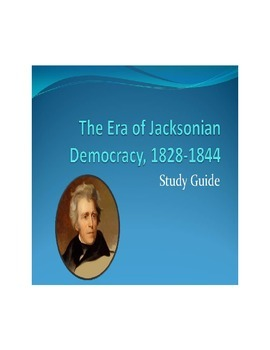 Study Guide to the Era of Jacksonian Democracy