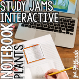 Study Jams Science Interactive Notebook - Plants