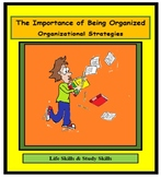 Study Skills, LEARNING TO BE ORGANIZED, ORGANIZATION, STRATEGIES, Life Skills