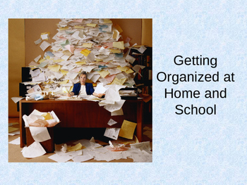 Study Skills: Getting Organized at Home and School