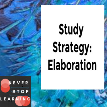 Study Strategy:  Elaboration - - A Handbook of Examples and Ideas