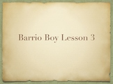 Study Sync's Barrio Boy Lesson 3