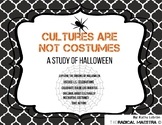 Study of Halloween (Cultures are NOT Costumes)