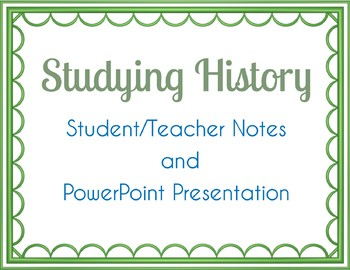 Studying History Notes and PowerPoint
