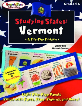 Studying States: Vermont—A Flip-Flap Foldable Filled with Facts, Flags, & More!