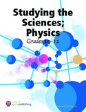 Studying the Sciences, Physics - Grades 10-12