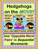 """Hedgehogs on the Move!"" -- Group Game with Opposites and Sequential Movements"