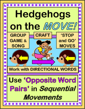 """""""Hedgehogs on the Move!"""" -- Group Game with Opposites and"""