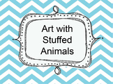 Stuffed Animals in Art PPT:  Still Life, Sculpture, Installations, Photography