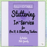 Fully Editable Stuttering In-Service for Classroom Teachers