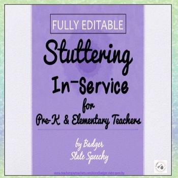 Fully Editable Stuttering (Fluency) In-Service for Classro