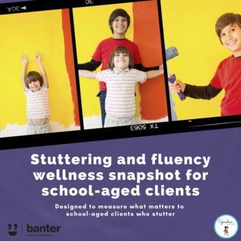 Stuttering and fluency wellness snapshot for school-aged children who stutter