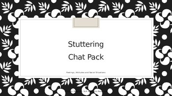 Stuttering Chat Pack - feelings, attitudes, and social situations