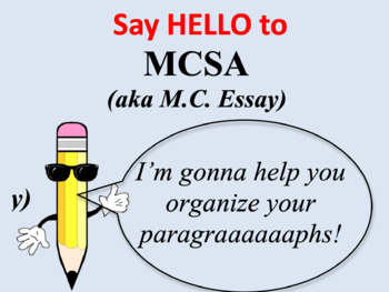 Style Analysis Essay Unit: Introducing MCSA (aka M.C. Essay!)