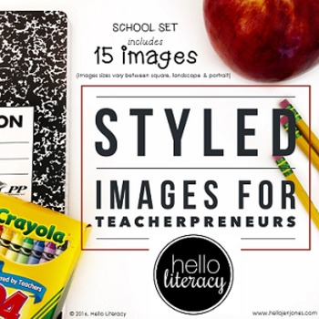 Styled Images for Teacherpreneurs: School Set of 15 (Personal & Commercial Use)
