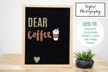 """Styled Stock Photo: Felt Letterboard """"Dear Coffee"""" 1 (Comm Use OK)"""