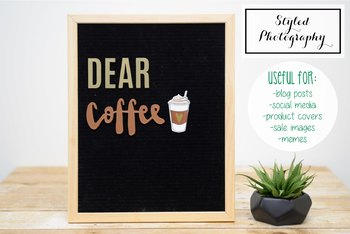 "Styled Stock Photo: Felt Letterboard ""Dear Coffee"" 3 (Comm Use OK)"