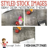 Styled Stock Photography: Gray Teacher Desk Notebook Theme