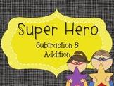 SuPeR hErO Subtraction & Addition