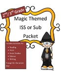 Sub Packet or ISS Packet: Magic Themed (2nd/3rd Grade) NO PREP