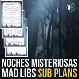 Sub plans for Spanish classes: Noches Misteriosas Mad Libs