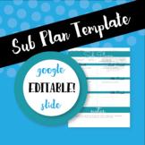 Sub Plan Template - Google Slide Editable