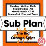 1-3 Day Sub Plan: The Big Orange Splot