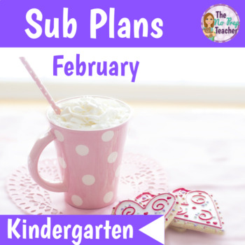 Kindergarten Full Day Sub Plans February