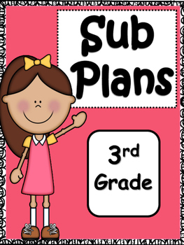 Sub Plans: Emergency Substitute Plans for 3rd Grade
