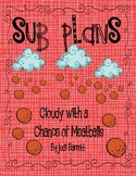 Sub Plans: Cloudy with a Chance of Meatballs by Judi Barrett