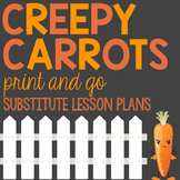 Emergency K-2 Sub Plans - Creepy Carrots Theme