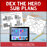 Sub Plans- Dex the Heart of a Hero