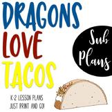 Emergency K-2 Sub Plans - Dragons Love Tacos Theme
