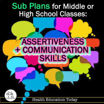 Sub Plans For Middle or High School Classes-Assertiveness + Communication Skills