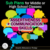 Assertiveness and Communication Skills Sub Plans: Or, Teach in Class!