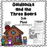 Sub Plans: Goldilocks and the Three Bears