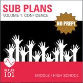 Sub Plans! Middle School / High School- Volume 1: CONFIDENCE
