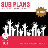 Sub Plans! Middle School / High School- Volume 3: BE YOUR BEST