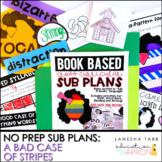 Sub Plans -NO PREP Bad Case of the Stripes