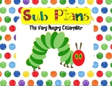 Sub Plans - The Very Hungry Caterpillar