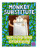 #presidentsdaydeals Sub Plans - Writing and Craftivity- Monkey Substitute